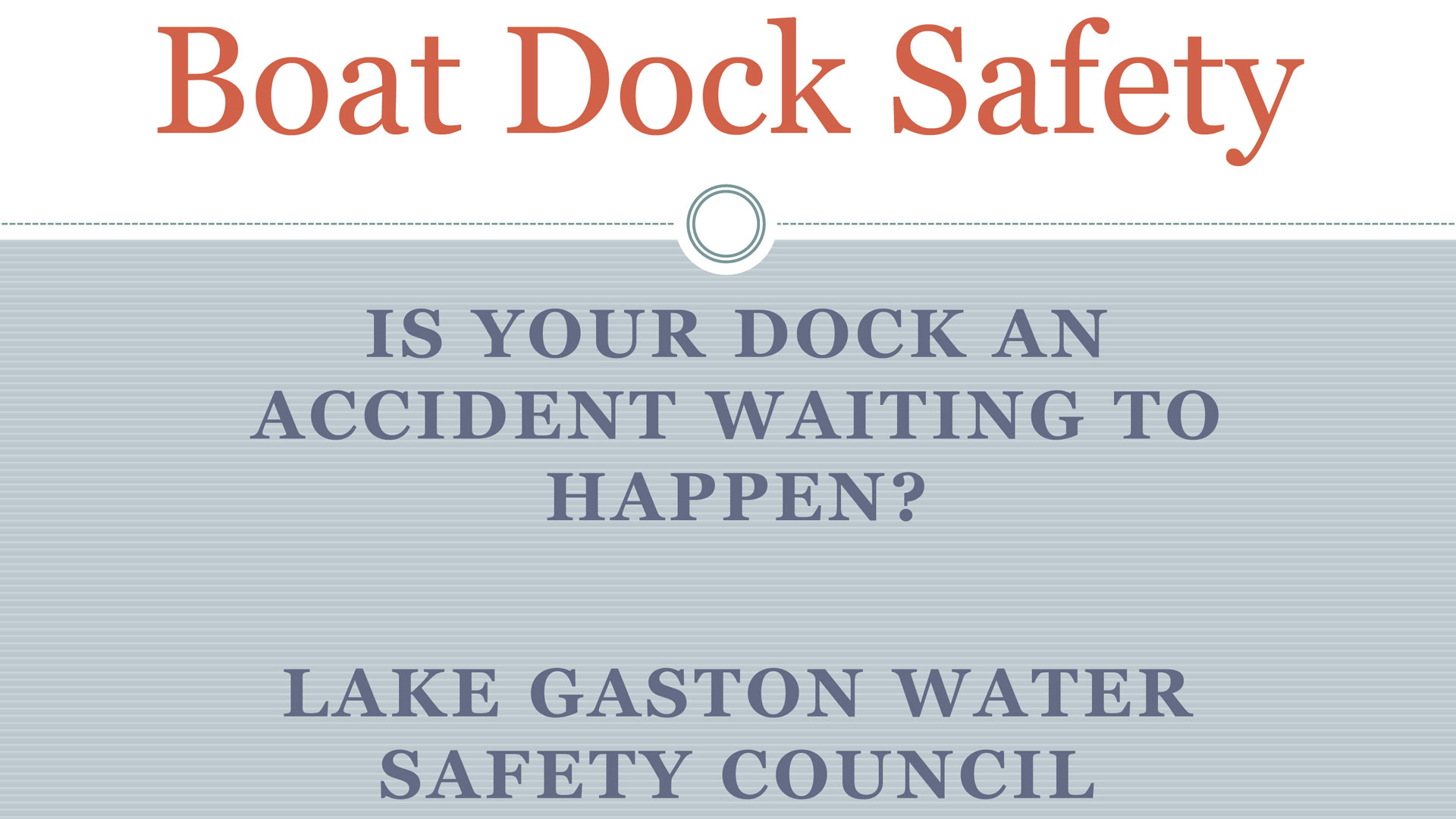 Lake Gaston Water Safety Council Boat Dock Safety